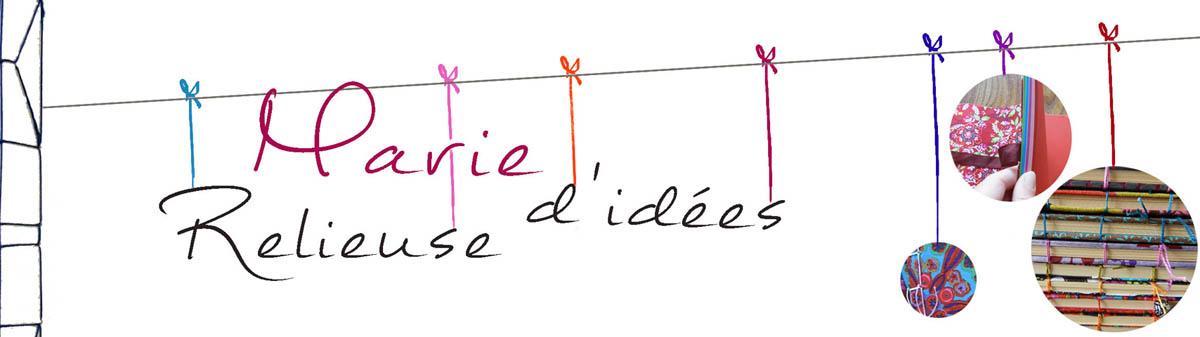Marie Relieuse d'Idées